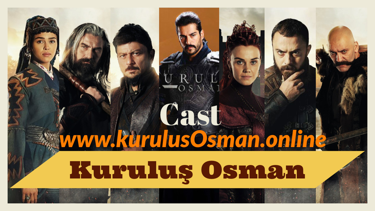 Cast Of Kurulus Osman