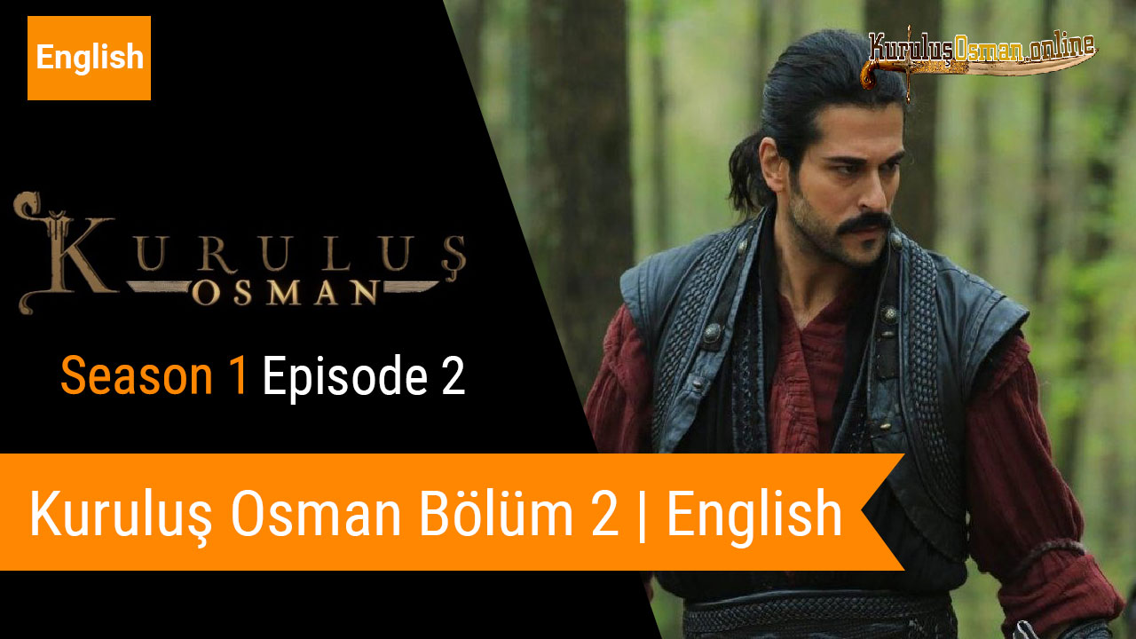 Kurulus Osman Season 1 Episode 2
