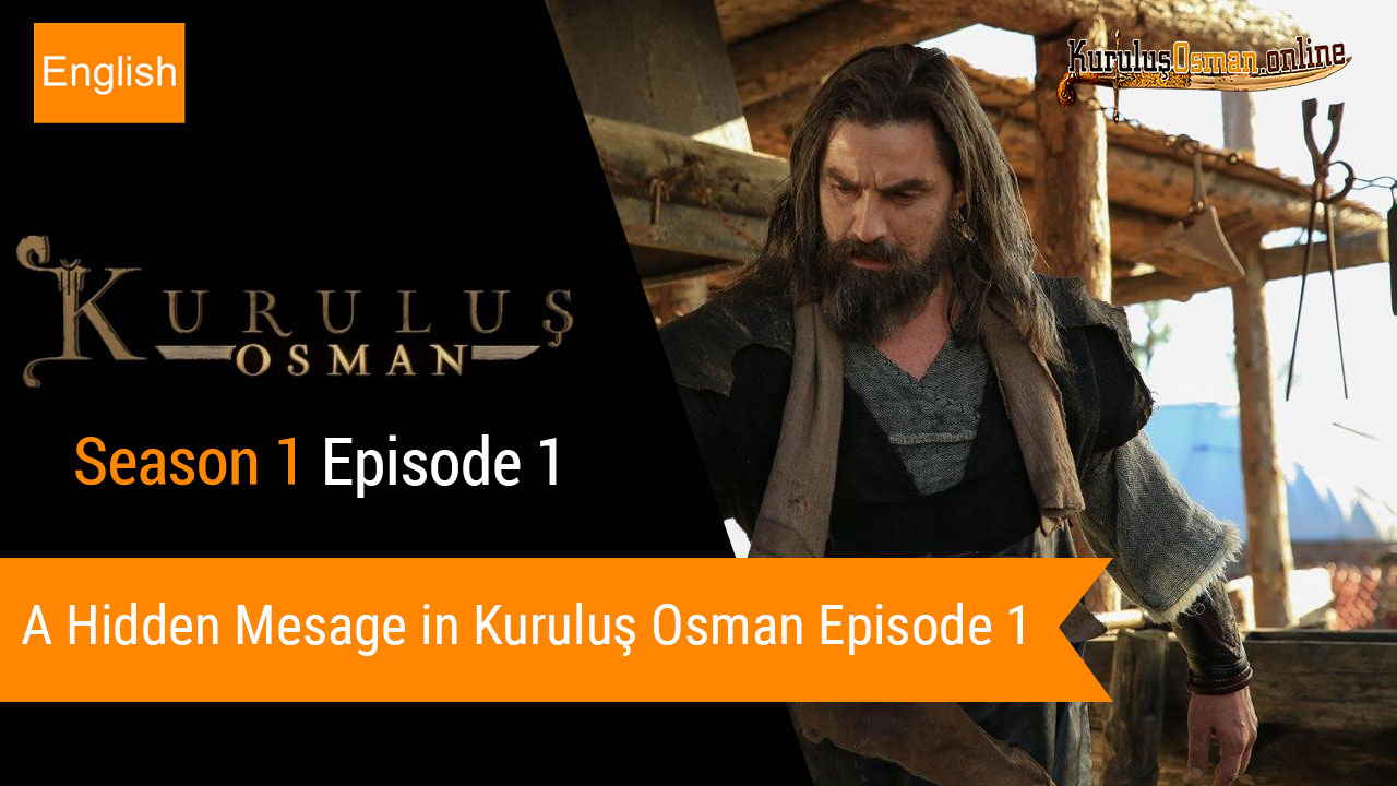 A hidden message in Kurulus Osman Episode 1
