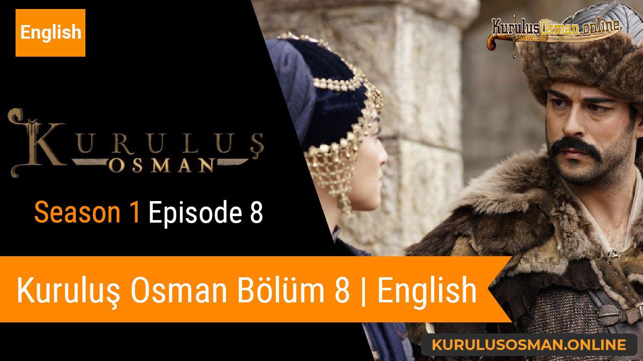 Watch Kuruluş Osman Season 1 Episode 8
