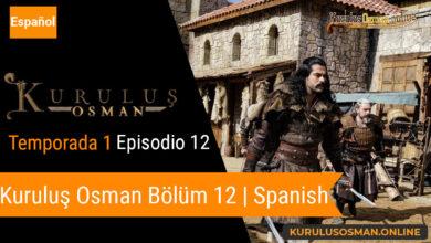 Photo of Mira le otomano temporada 1 episodio 12 (Kurulus Osman Bolum 12) con subtitulos en español