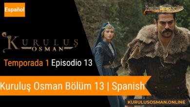 Photo of Mira le otomano temporada 1 episodio 13 (Kurulus Osman Bolum 13) con subtitulos en español