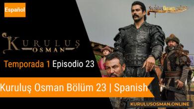 Photo of Mira le otomano temporada 1 episodio 23 (Kurulus Osman Bolum 23) con subtitulos en español