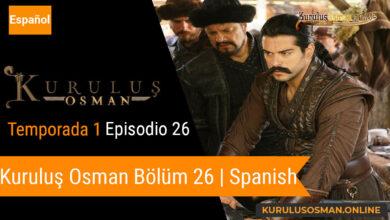 Photo of Mira le otomano temporada 1 episodio 26 (Kurulus Osman Bolum 26) con subtitulos en español