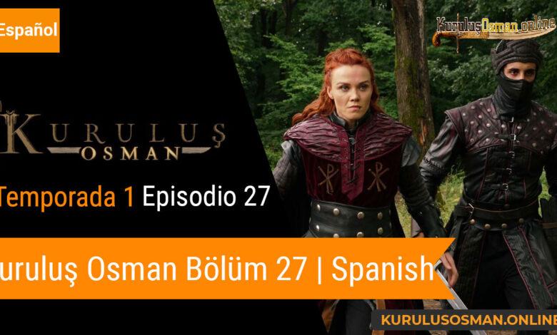Photo of Mira le otomano temporada 1 episodio 27 el final (Kurulus Osman Bolum 27) con subtitulos en español