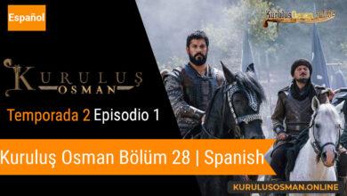 Photo of Mira le otomano temporada 2 episodio 1 (Kurulus Osman Bolum 28) con subtitulos en español
