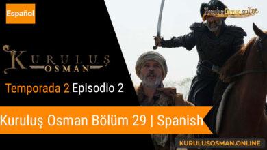 Photo of Mira le otomano temporada 2 episodio 2 (Kurulus Osman Bolum 29) con subtitulos en español