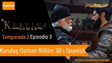 Photo of Mira le otomano temporada 2 episodio 3 (Kurulus Osman Bolum 30) con subtitulos en español
