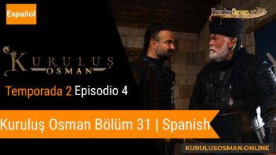 Photo of Mira le otomano temporada 2 episodio 4 (Kurulus Osman Bolum 31) con subtitulos en español