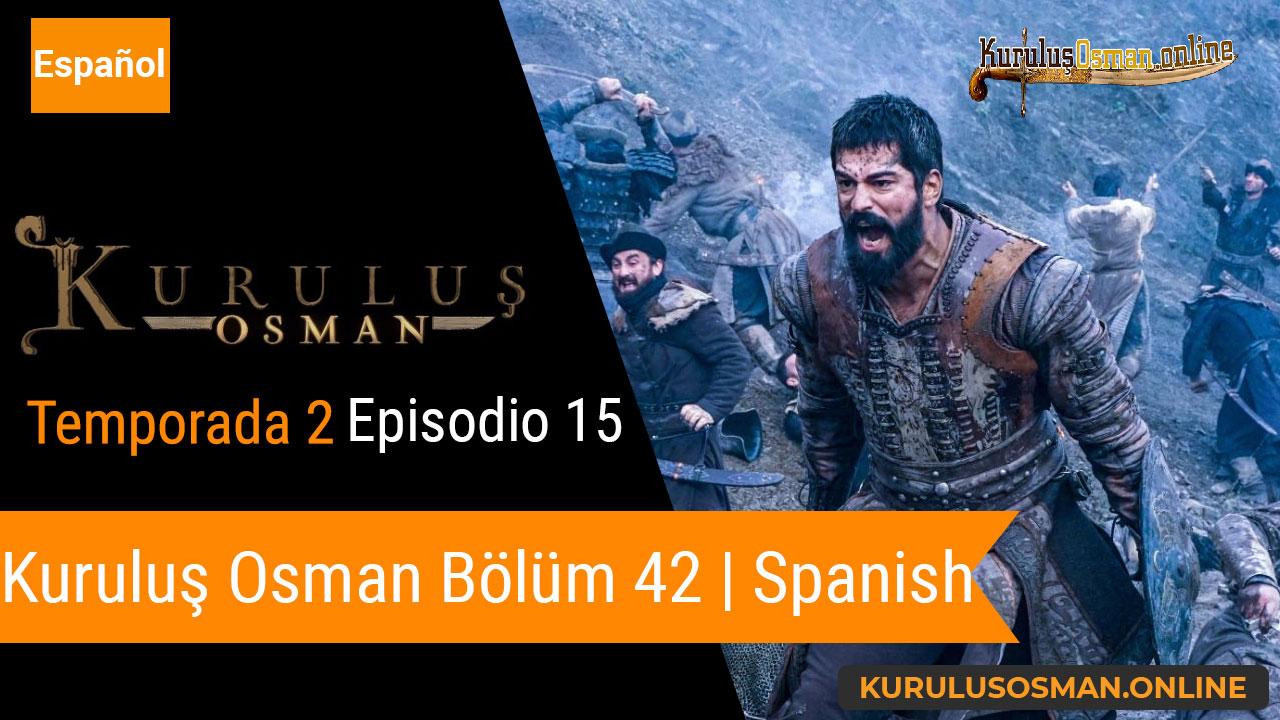 Mira le otomano temporada 2 episodio 15 (Kurulus Osman Bolum 42) con subtitulos en español